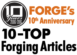 FORGE's 10th Anniversary 10-Top Forging Industry Articles