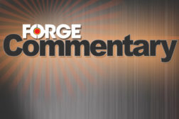 Commentary from FORGE Magazine